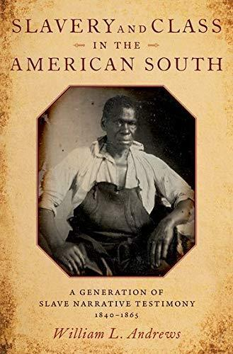 Slavery and Class in the American South By William Andrews